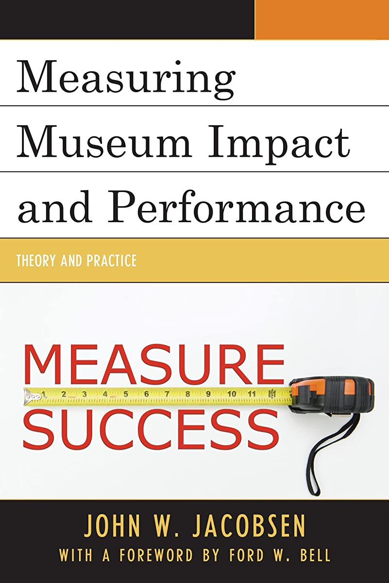 引き渡すと歌詞Measuring Museum Impact and Performance: Theory and Practice (English Edition)