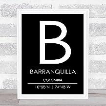 Barranquilla Colombia Coordinates Black & White Travel Quote Poster Print