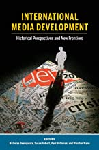 International Media Development: Historical Perspectives and New Frontiers: 23