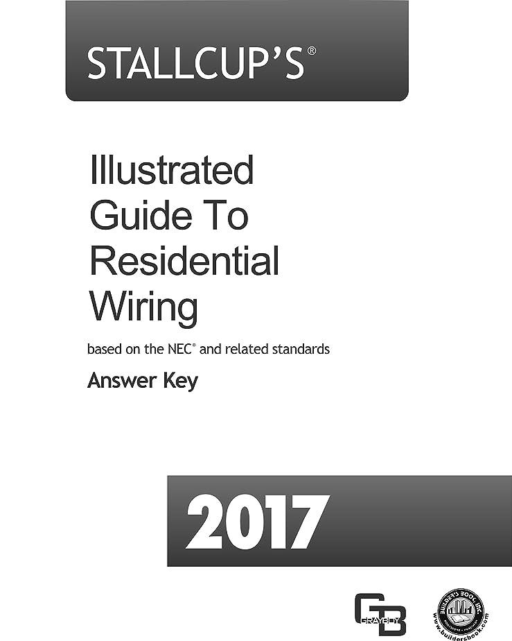 まだ生きる創始者Stallcup's? Illustrated Guide to Residential Wiring: based on the 2017 NEC? (English Edition)