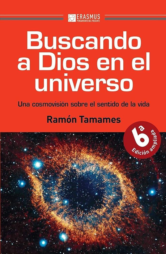 コマース予言する帝国主義Buscando a Dios en el universo: Una cosmovisión sobre el sentido de la vida (Pensamiento del presente) (Spanish Edition)