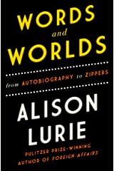 Words and Worlds: From Autobiography to Zippers Kindle Edition