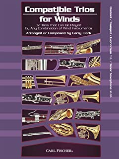 Compatible Trios for Winds: 32 Trios That Can Be Played by Any Combination of Wind Instruments (for Clarinet / Trumpet / Euphonium T.C. / Tenor Saxophone in Bb)