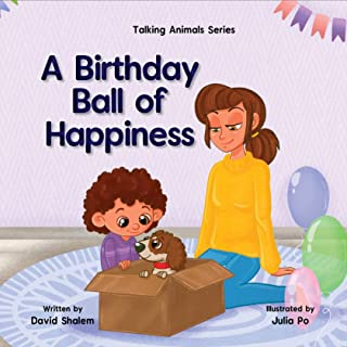 A Birthday Ball of Happiness: Dog story for kids (Talking Animals Book 1)