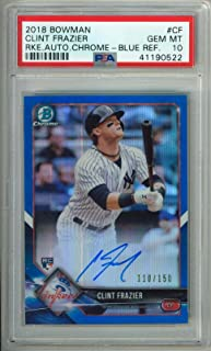 2018 Bowman Chrome Rookie Autograph Blue Refactor 110/150 Clint Frazier Yankees PSA 10