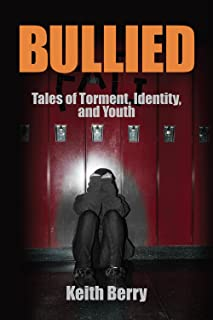Bullied: Tales of Torment, Identity, and Youth