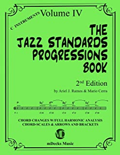 The Jazz Standards Progressions Book Vol. 4: Chord Changes with full Harmonic Analysis, Chord-scales and Arrows & Brackets