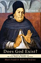 Does God Exist?: A Socratic Dialogue on the Five Ways of Thomas Aquinas