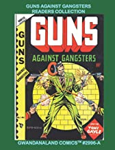 Guns Against Gangsters Readers Collection: Gwandanaland Comics #2996-A: Economical Black & White Version - Fighting Fire w...