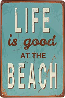 ERLOOD Life is Good at Beach Tin Sign Wall Retro Metal Bar Pub Poster Metal 12