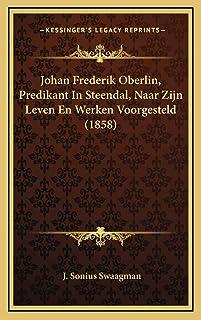 Johan Frederik Oberlin, Predikant In Steendal, Naar Zijn Leven En Werken Voorgesteld (1858)