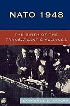 N.A.T.O. 1948: The Birth of the Transatlantic Alliance: The Birth of the Transatlantic Alliance