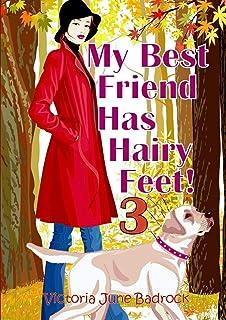 My Best Friend Has Hairy Feet! Book 3