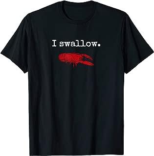 I Swallow Crawfish T-Shirt Adult Humor Funny Cajun T-Shirt