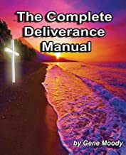 The Complete Deliverance Manual