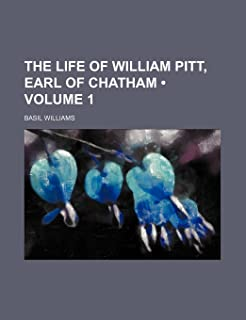 The Life of William Pitt, Earl of Chatham (Volume 1)