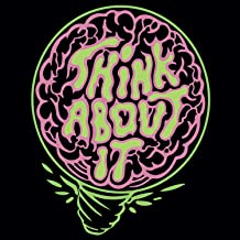 Think About It (Hindsight Edition) [Explicit]