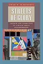Streets of Glory: Church and Community in a Black Urban Neighborhood (Morality and Society Series)
