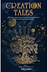 Creation Tales: International Tales, Myths and Legends on How the World Was Created (Fairytalez) Paperback