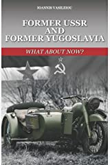 FORMER USSR AND FORMER YUGOSLAVIA: WHAT ABOUT NOW? Broché