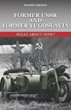 Former USSR and Former Yugoslavia: What about Now?