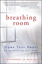 Breathing Room: Open Your Heart by Decluttering Your Home