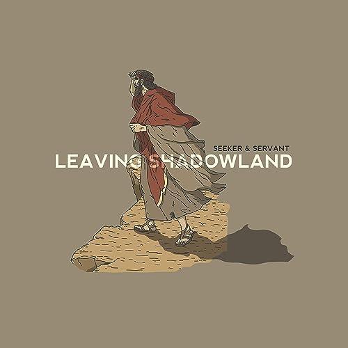Seeker and Servant - Leaving Shadowland 2019