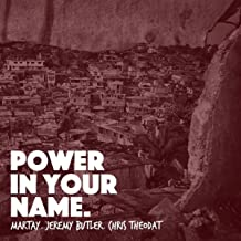 Power in Your Name (feat. Jeremy Butler & Chris Theodat)