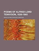 Poems of Alfred Lord Tennyson, 1830-1865