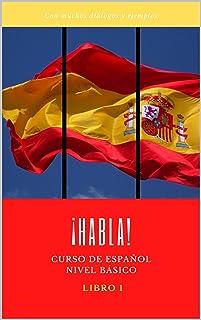 ¡HABLA!: Curso de Español - Nivel Básico - Libro 1 (Spanish Edition)