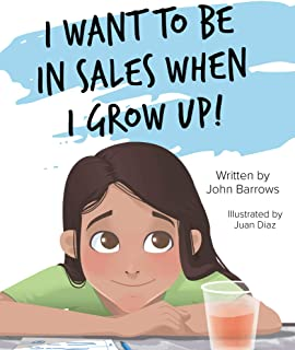 I Want to Be in Sales When I Grow Up!