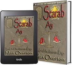 The Amarnan Kings, Book 4: Scarab - Ay (Ancient Egypt Historical Fiction Novels)