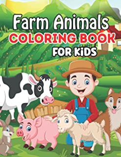 Farm Animals Coloring Book For Kids: Baby Farm Animals Coloring Book For Toddlers , 50 Fun and Easy Coloring Pages of Hors...