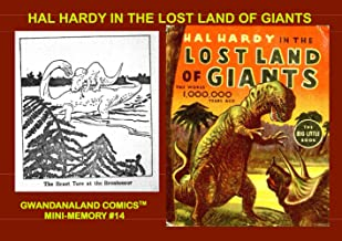 Hal Hardy In The Lost Land Of Giants: Gwandanaland Comics Mini-Memory #14 --- The World of 1,000,000 Years Ago!