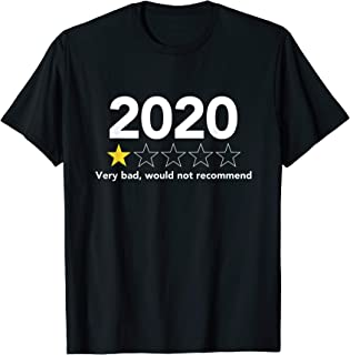 2020 Very Bad, Would Not Recommend Funny Gift Men And Women T-Shirt