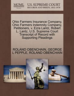 Ohio Farmers Insurance Company, Ohio Farmers Indemnity Company, Petitioners, v. Ezra Lantz, Robert L. Lantz, U.S. Supreme Court Transcript of Record with Supporting Pleadings