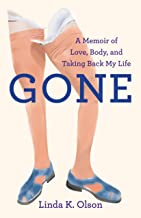 Gone: A Memoir of Love, Body, and Taking Back My Life