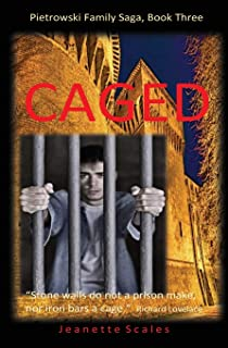 Caged: Stone walls do not a prison make, nor iron bars a cage (Pietrowski Famly Saga) (Volume 3)