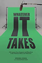 Whatever It Takes: Life Lessons from Degrassi and Elsewhere in the World of Music and Television
