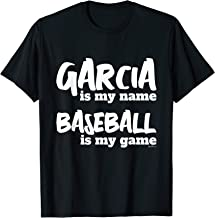 Garcia is my Name - Baseball is my Game - Personalized Gift T-Shirt