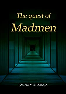 The quest of madmen (English Edition)