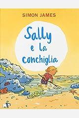 Sally e la conchiglia. Ediz. a colori Hardcover