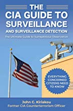 The CIA Guide to Surveillance and Surveillance Detection: The Ultimate Guide to Surreptitious Observation (English Edition)