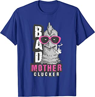 Bad Mother Clucker, Funny Mama Chicken T Shirt, Chicken Gift