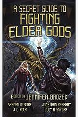 A Secret Guide to Fighting Elder Gods Kindle Edition