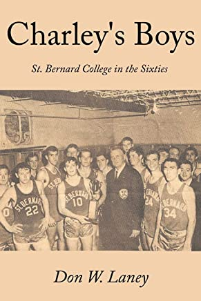 Charley's Boys: St. Bernard College in the Sixties