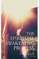 The Spiritual Awakening Process Kindle Edition