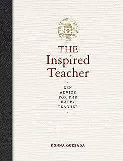 The Inspired Teacher: Zen Advice for the Happy Teacher
