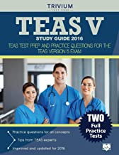 TEAS V Study Guide 2016:: TEAS Test Prep and Practice Questions for the TEAS Version 5 Exam