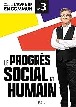 Le progrès social et humain: Les Cahiers de l'Avenir en commun N°3